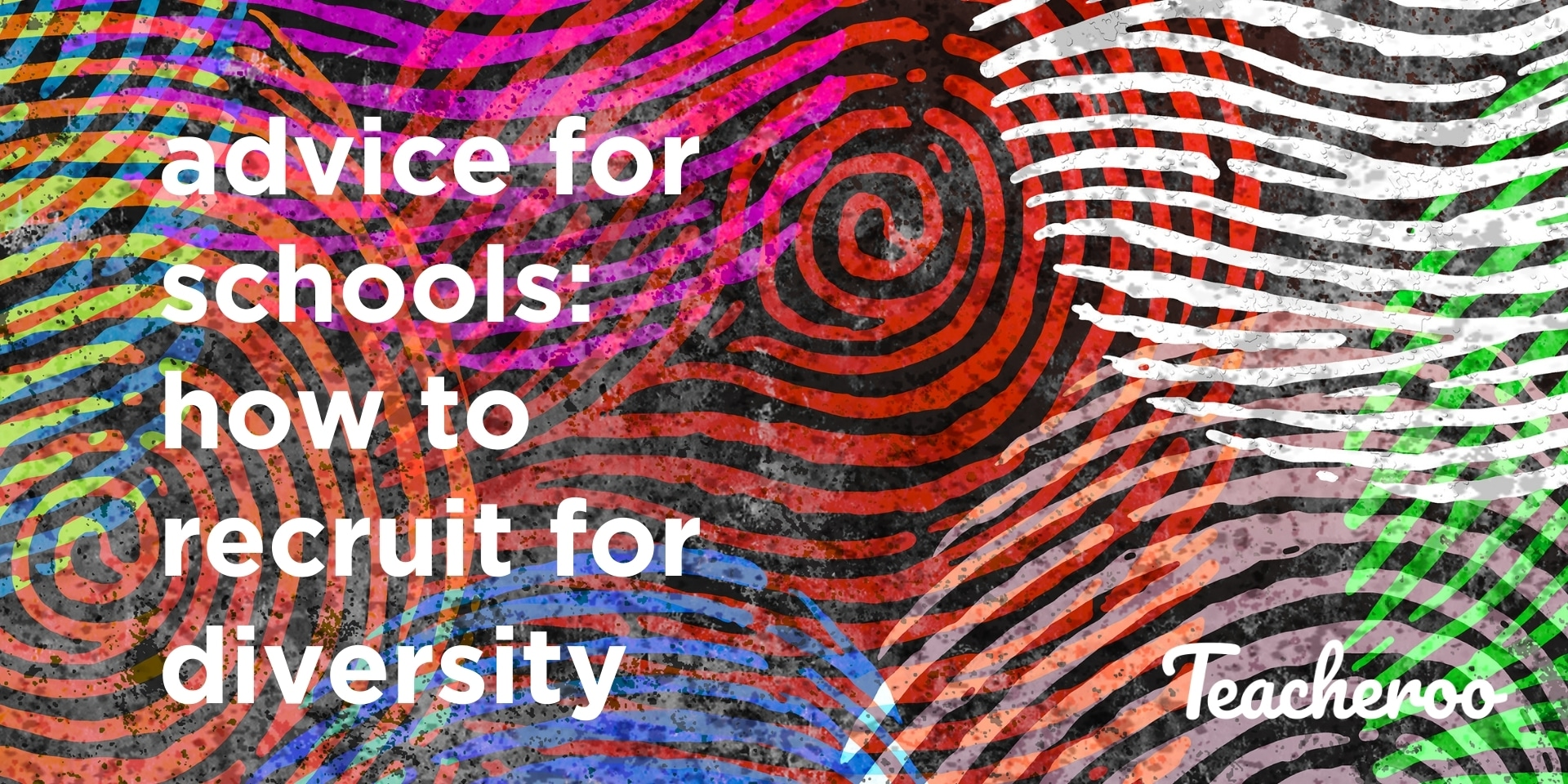 Advice for schools: how to recruit for diversity