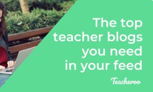 Epic teacher blogs to add to your reading list