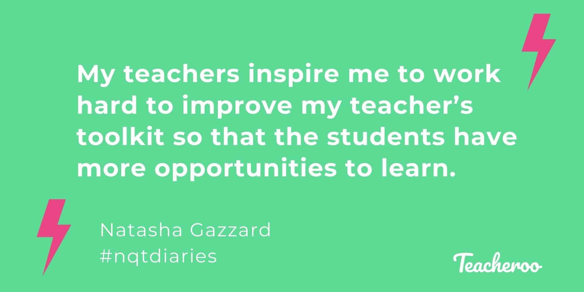Natasha nqt diary quote - my teachers inspire me